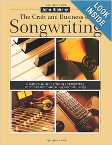 The Craft and Business of Songwriting by John Braheny